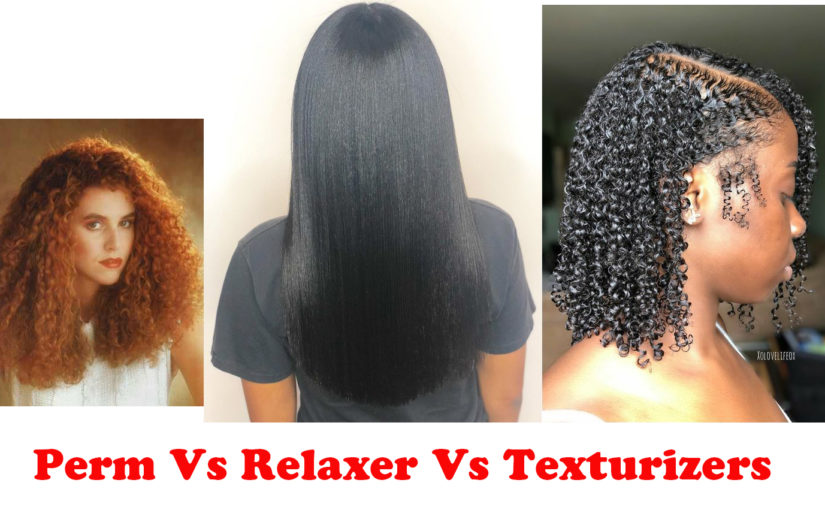 Perm Vs Relaxer Vs Texturizers