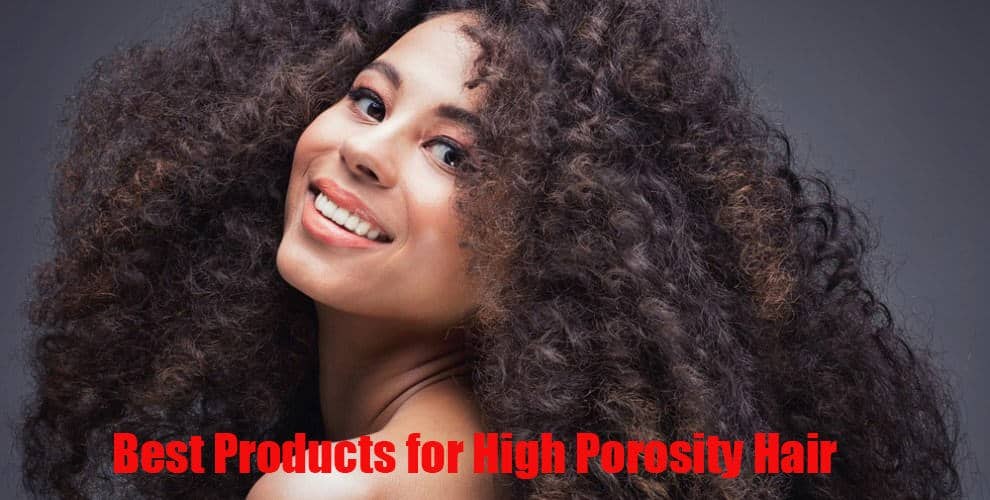 Best Products for High Porosity Hair