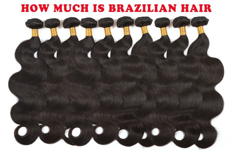 How Much Is Brazilian Hair